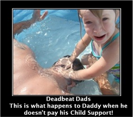 deadbeat dad being drowned